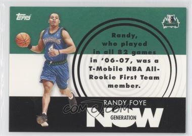 2007-08 Topps - Generation Now #GN28 - Randy Foye