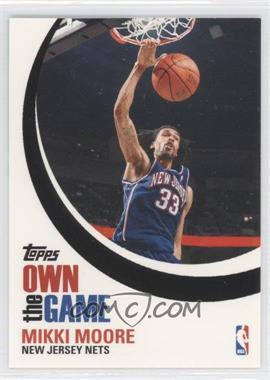 2007-08 Topps - Own the Game #OTG1 - Mikki Moore