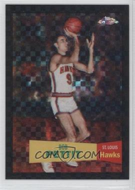 2007-08 Topps Chrome - [Base] - 1957-58 Variations X-Fractor #18 - Bob Pettit /50