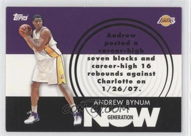 2007-08 Topps Generation Now #GN17 - Andrew Bynum