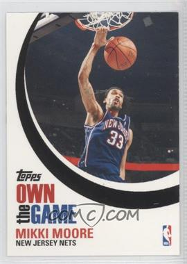 2007-08 Topps Own the Game #OTG1 - Mikki Moore