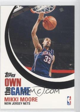 2007-08 Topps Own the Game #OTG1 - Mikki Moore