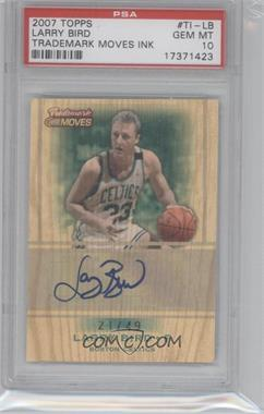2007-08 Topps Trademark Moves Trademark Ink [Autographed] #TI-LB - Larry Bird /49 [PSA 10]