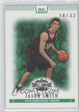 2007-08 Topps Triple Threads Emerald #128 - Jason Smith /33
