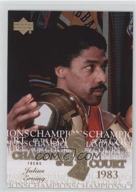 2007-08 Upper Deck First Edition - Champions of the Court #CC-JE - Julius Erving