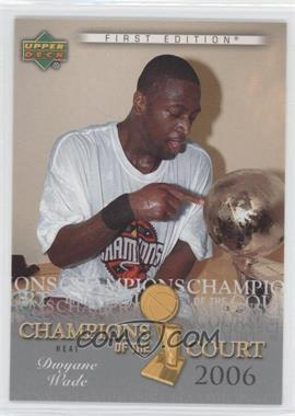 2007-08 Upper Deck First Edition Champions of the Court #CC-DW - Dwyane Wade