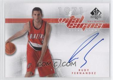 2008-09 SP Authentic Vital Signs Autograph [Autographed] #VS-RF - Rudy Fernandez