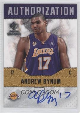 2008-09 SP Rookie Threads Authorization [Autographed] #AU-AB - Andrew Bynum