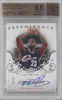 2008-09 UD Premier - Preeminence - [Autographed] #PE-LE - Lebron James /25 [BGS9.5]