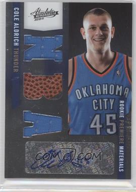 2010-11 Absolute Memorabila #161 - Rookie Premiere Materials NBA Signatures - Cole Aldrich /499