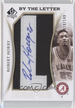 2010-11 SP Authentic By the Letter Autographs [Autographed] #L-RY - Robert Horry /149