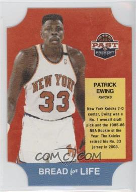 2011-12 Past & Present - Bread for Life #10 - Patrick Ewing