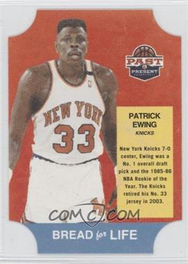 2011-12 Past & Present Bread for Life #10 - Patrick Ewing