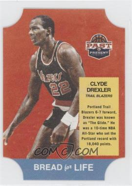 2011-12 Past & Present Bread for Life #6 - Clyde Drexler