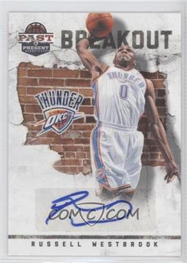 2011-12 Past & Present Breakout Signatures [Autographed] #13 - Russell Westbrook