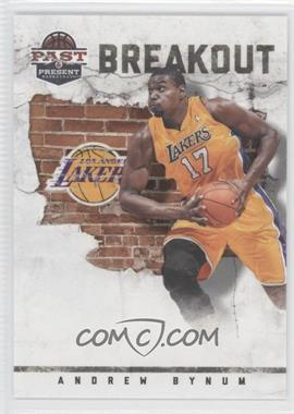 2011-12 Past & Present Breakout #11 - Andrew Bynum