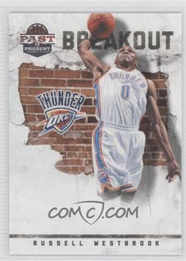 2011-12 Past & Present Breakout #13 - Russell Westbrook