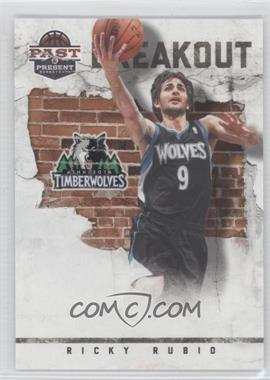 2011-12 Past & Present Breakout #30 - Ricky Rubio