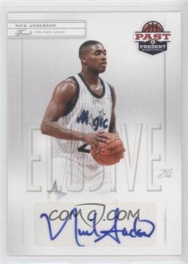 2011-12 Past & Present Elusive Ink #NA - Nick Anderson