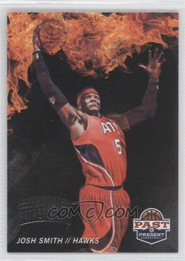 2011-12 Past & Present Fireworks Father's Day #17 - Josh Smith /5
