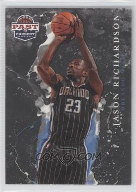 2011-12 Past & Present Raining 3's #12 - Jason Richardson