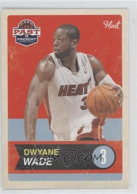 2011-12 Past & Present #70 - Dwyane Wade