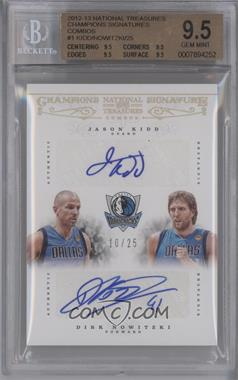 2012-13 Playoff National Treasures Champions Signature Combos #1 - Dirk Nowitzki, Jason Kidd /25 [BGS 9.5]