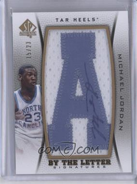 2012-13 SP Authentic - By the Letter Signatures #BL-MJ - Michael Jordan /23