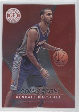 2012-13 Totally Certified - [Base] - Totally Red #197 - Kendall Marshall /499