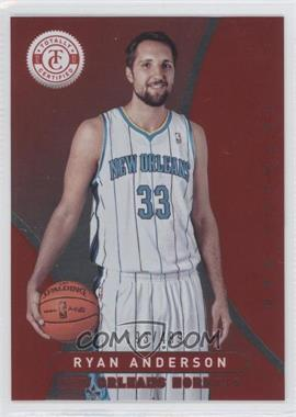 2012-13 Totally Certified - [Base] - Totally Red #206 - Ryan Anderson /499