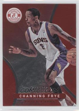 2012-13 Totally Certified - [Base] - Totally Red #270 - Channing Frye /499