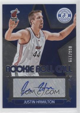 2012-13 Totally Certified - Rookie Roll Call - Blue [Autographed] #91 - Justin Hamilton /199