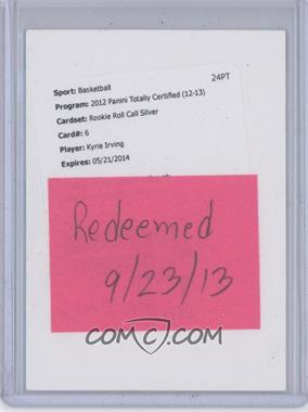 2012-13 Totally Certified Rookie Roll Call Silver [Autographed] #6 - Kyrie Irving [REDEMPTION Being Redeemed]