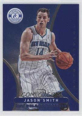 2012-13 Totally Certified Totally Blue #209 - Jason Smith /299