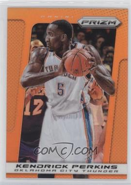 2013-14 Panini Prizm Orange Prizms #168 - Kendrick Perkins /60