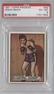 1951 Topps Ringside #40 - Cesar Brion [PSA6]