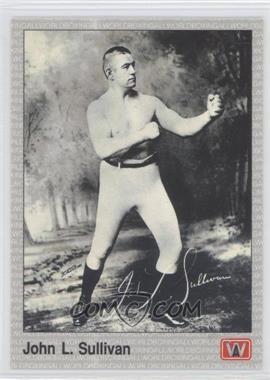1991 All World Boxing #138 - John L. Sullivan