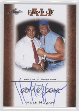 2011 Leaf Ali The Greatest Fans of Ali Bronze [Autographed] #FAU-2 - Hulk Hogan