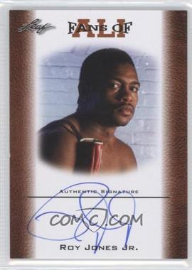 2011 Leaf Ali The Greatest Fans of Ali Bronze [Autographed] #FAU-4 - Roy Jones Jr.