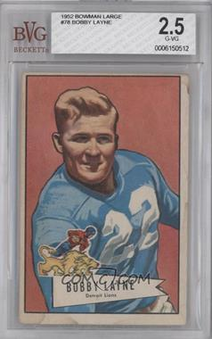 1952 Bowman - [Base] - Large #78 - Bobby Layne [BVG 2.5]