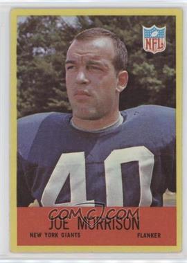 1967 Philadelphia #116 - Joe Morrison [GoodtoVG‑EX]