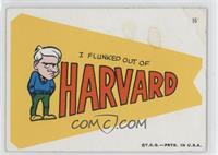 I flunked out of Harvard [Good to VG‑EX]