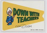 Down with Teachers