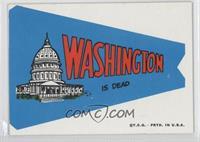 Washington is Dead