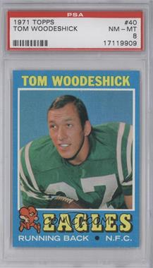1971 Topps #40 - Tom Woodeshick [PSA8]