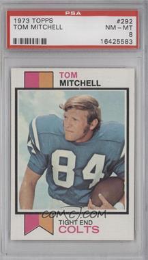 1973 Topps #292 - Tom Mitchell [PSA8]