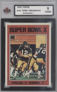 1976 Topps #333 - Super Bowl X (Terry Bradshaw) [KSA8]