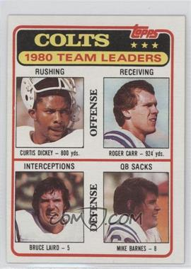 1981 Topps #411 - Colts 1980 Team Leaders (Curtis Dickey, Roger Carr, Bruce Laird, Mike Barnes)
