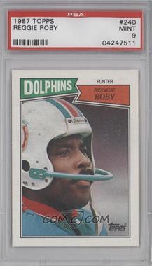 1987 Topps #240 - Reggie Roby [PSA9]