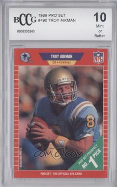 1989 Pro Set #490 - Troy Aikman [ENCASED]